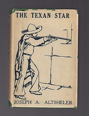 THE TEXAN STAR by Joseph A. Altsheler 1928 1st Reprint  Ed. - SCARCE, CHARMING