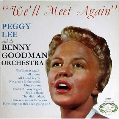 We'll Meet Again by Peggy Lee With Benny Goodman from Hallmark Records