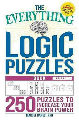 The Everything Logic Puzzles Book Volume 1: 200 Puzzles to Increase Your Brain P