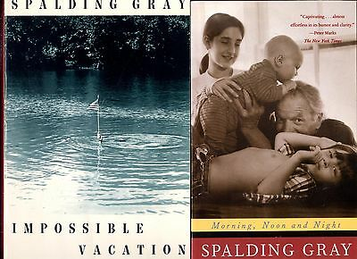 2 Spalding Gray books: Impossible Vacation + Morning, Noon and Night -Free Ship!