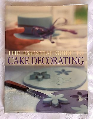 The Essential Guide to Cake Decorating published by Murdoch Books - Like New