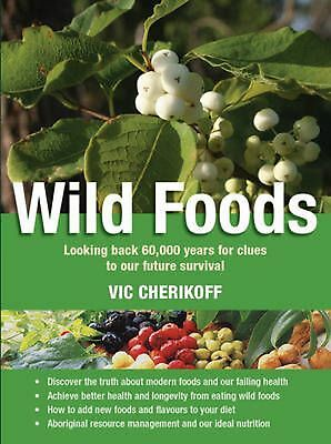 Wild Foods by Vic Cherikoff Paperback Book Free Shipping!