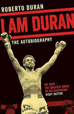 I Am Duran: The Autobiography of Roberto Duran by Roberto Duran Paperback Book F