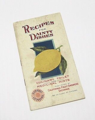 Recipes for Dainty Dishes - Early 1900s California Fruit Growers Recipe Booklet