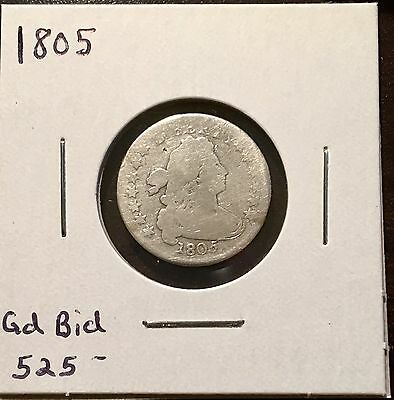1805 Draped Bust Quarter Good Bid $525*Scarce*