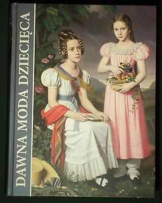 BOOK Historic Children Fashion in Poland & Europe antique French German clothing