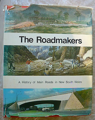 THE ROADMAKERS - A History of Main Roads in NSW - 1976 - Published by DMR