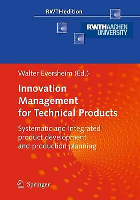 Innovation Management for Technical Products: Systematic and Integrated Product