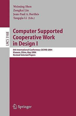 Computer Supported Cooperative Work in Design I: 8th International Conference, C