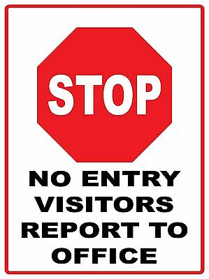 STOP NO ENTRY VISITORS REPORT TO OFFICE Aluminium outdoor sign 315mm x 220mm