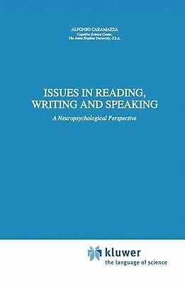 Issues in Reading, Writing and Speaking: A Neuropsychological Perspective by A.