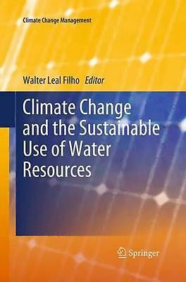 Climate Change and the Sustainable Use of Water Resources by Walter Leal Filho (