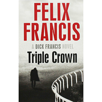 Triple Crown by Felix Francis (Paperback), Fiction Books, Brand New