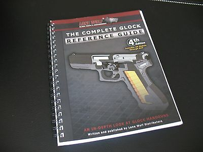 The Complete GLOCK Reference Guide 4th Edition LONE WOLF Covers All Models 17-43