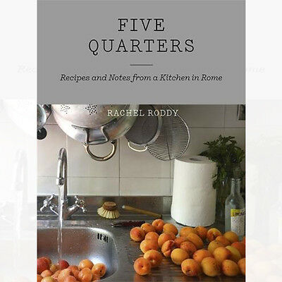 Five Quarters: Recipes and Notes from a Kitchen in Rome Book By Rachel Roddy NEW
