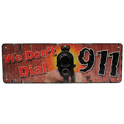 """River's Edge Products We Don't Dial 911 Tin Sign 10.5"""" X 3.5"""" 1401"""
