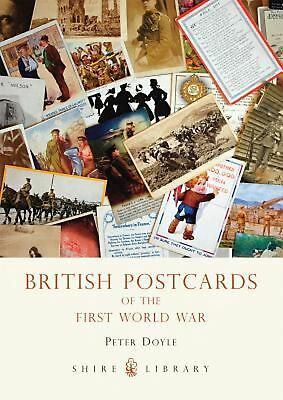British Postcards of the First World War by Peter Doyle (English) Paperback Book
