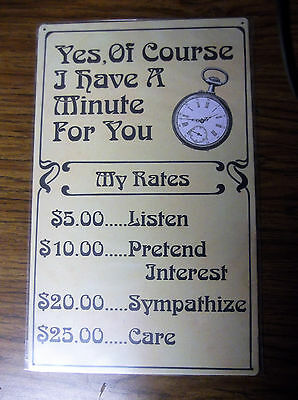 I Have Minute For You Tin Metal Sign FUNNY HUMOROUS Office