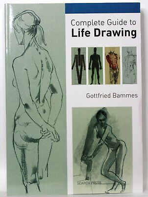 Complete Guide to Life Drawing by Gottfried Bammes, Search Press