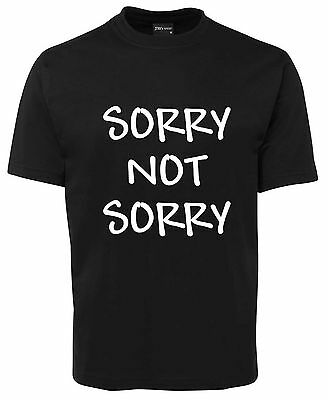 Sorry Not Sorry  Funny New Unisex T-Shirt