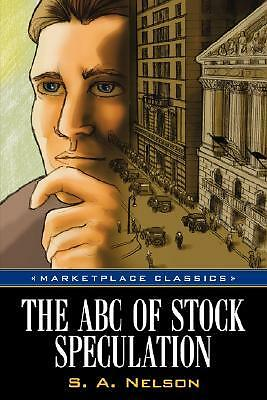 The ABC of Stock Speculation by Nelson, S. a. -Paperback