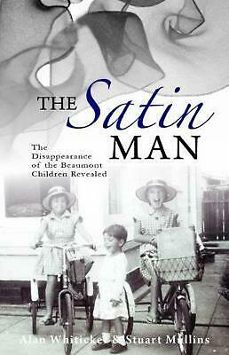 The Satin Man: The Disappearance of the Beaumont Children Revealed by Alan Whiti