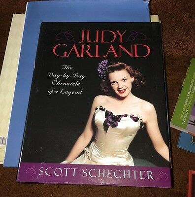 Judy Garland: The Day-by-Day Chronicle of a Legend by Schechter, Scott