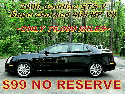 2006 Cadillac STS 469 HP V8 STS-V SUPERCHARGED  ~$99 NO RESERVE~ 2006-ONLY 2 OWNERS! 76,000 ORIGINAL MILES! MSRP WAS $77,000! WOW $99 NO RESERVE!