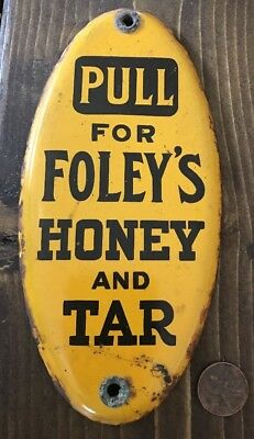 Vintage Pull for Foley's Honey and Tar Porcelain Sign Advertising