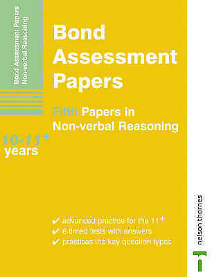 Bond Assessment Papers Fifth Papers in Non-verbal Reasoning 10-11+: Fifth Papers