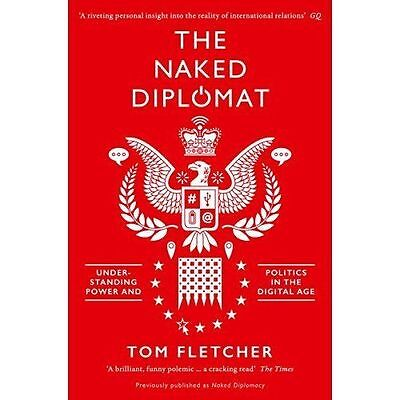 The Naked Diplomat: Understanding Power and Politics in the Digital Age by...
