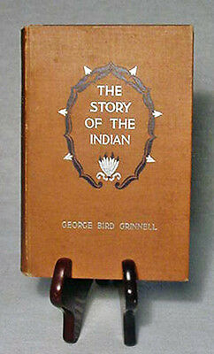 The Story Of The Indian by George Bird Grinnell—1895 First Edition Hardback