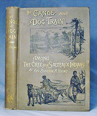 Among the Cree & Salteaux Indians by E. R. Young—Nice 1890 Rare 1st ed. Hardback