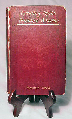 Creation Myths of Primitive America by J. Curtin—Rare 1898 1st Edition Hardback