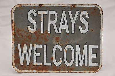 "Vintage ""strays Welcome"" Metal Sign"