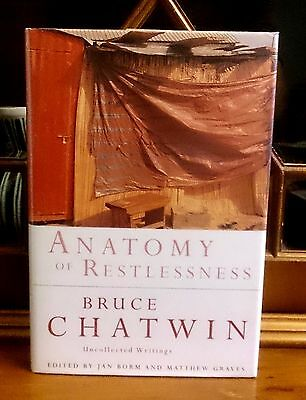 Bruce CHATWIN Anatomy of Restlessness Hardback First Edition + Printing Travel