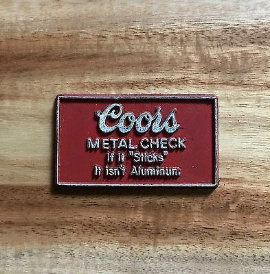 60s Vintage Coors METAL CHECK If it Sticks it isn't aluminum magnet advertising
