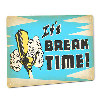 Its Break Time Room Sign Employee Labor Law Lunch Work Off Cafeteria Wall Decor