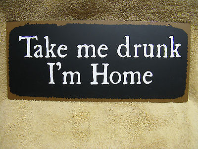 Take Me Drunk I'm Home Tin Metal Sign Decor Funny Bar College New Drinking Beer