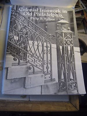 Colonial Ironwork In Old Philadelphia Reference Book By Philip B. Wallace