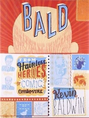 Bald!: From Hairless Heroes to Comic Combovers, 0747569509, New Book
