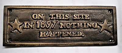 Bronze Coated Iron Plaque <> On This Site in 1897 <> Nothing Happened <> Unusual