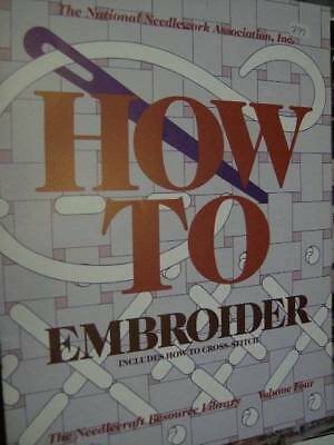 How To Embroider (Includes Cross Stitch) Book #4-National Needlework Association