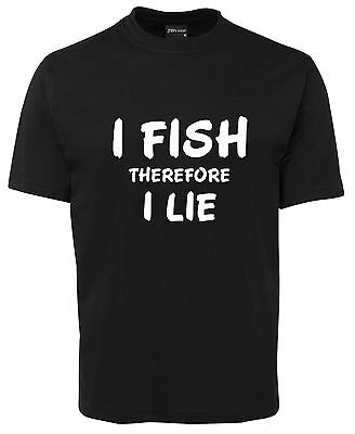 I Fish Therefore I Lie  Funny New Unisex T-Shirt