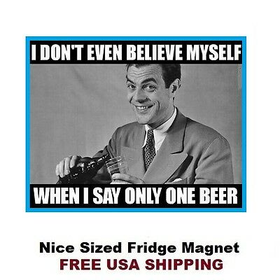 359 - Funny Beer Drinking Saying Refrigerator Fridge Magnet