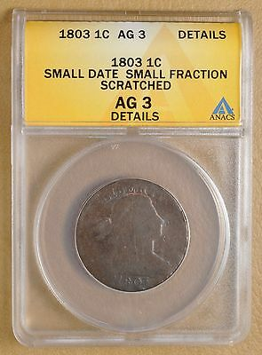 1803 Draped Bust Large Cent  Small Date & Fraction  ANACS AG3 Details#