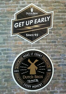 Dutch Bros stickers..  *GET UP EARLY  +