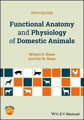 Functional Anatomy and Physiology of Domestic Animals by William O. Reece Paperb
