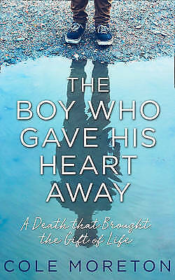 The Boy Who Gave His Heart Away, Moreton, Cole, New Book