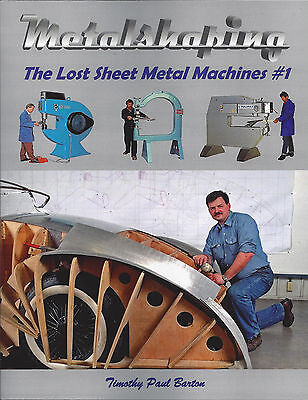 METALSHAPING: THE LOST SHEET METAL MACHINES #1- #7 Timothy Paul Barton pullmax